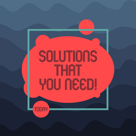 Text sign showing Solutions That You Need. Conceptual photo Advices help support assistance coaching needed Asymmetrical Blank Oval photo Abstract Shape inside a Square Outline