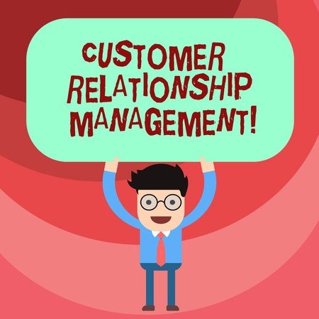 Word writing text Customer Relationship Management. Business concept for analysisage and analyze customer interactions Man Standing Holding Above his Head Blank Rectangular Colored Board