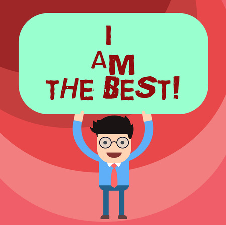 Word writing text I Am The Best. Business concept for Doing well in everything Successful Skilled and top notch Man Standing Holding Above his Head Blank Rectangular Colored Board