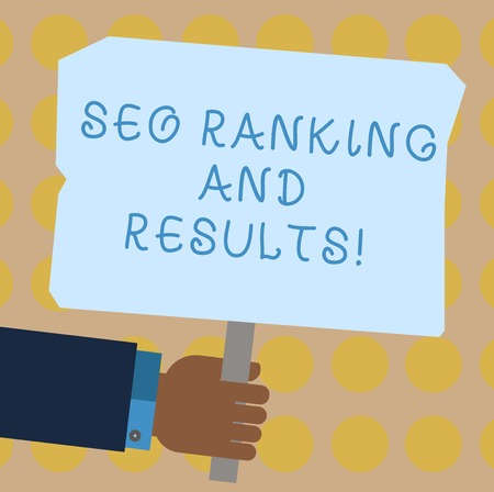 Conceptual hand writing showing Seo Ranking And Results. Business photo showcasing Search Engine Optimization statistics analytics Human analysis Holding Colored Placard with Stick Text Space
