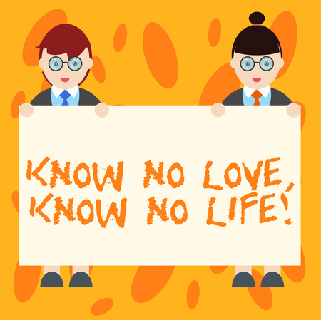 Writing note showing Know No Love Know No Life. Business photo showcasing Lovely inspiration motivation excellent experience Male and Female in Uniform Holding Placard Banner Text Space