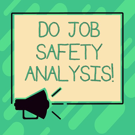 Conceptual hand writing showing Do Job Safety Analysis. Business photo text Business company security analytics control Megaphone Sound icon Outlines Square Loudspeaker Text Space photo
