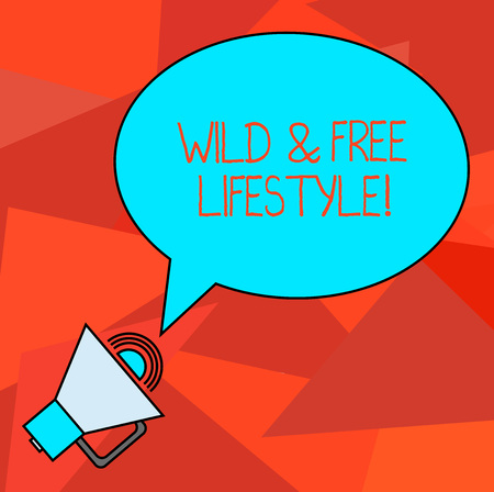 Conceptual hand writing showing Wild And Free Lifestyle. Business photo showcasing Freedom natural way of living outdoor activities Oval Outlined Speech Bubble Text Balloon with Sound icon