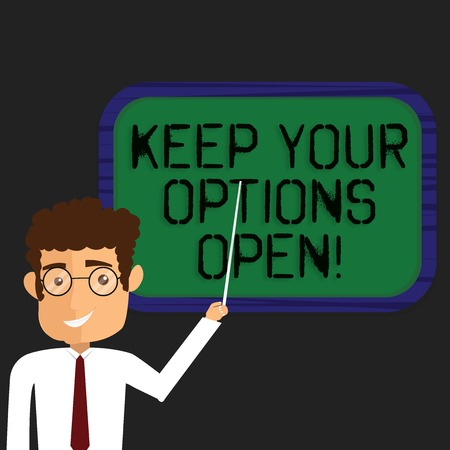 Writing note showing Keep Your Options Open. Business photo showcasing Manage consider all the possible alternatives Man Standing Holding Stick Pointing to Wall Mounted Blank Color Board