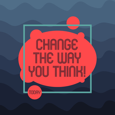 Text sign showing Change The Way You Think. Conceptual photo Changing your ideas have imagination to improve Asymmetrical Blank Oval photo Abstract Shape inside a Square Outline Stock Photo