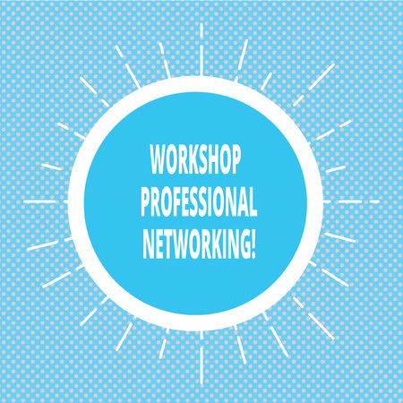 Handwriting text writing Workshop Professional Networking. Concept meaning Activities to expand the connections Circle with Border and Thin Beam Lines Glowing Rays of Sunshine photo Stock Photo