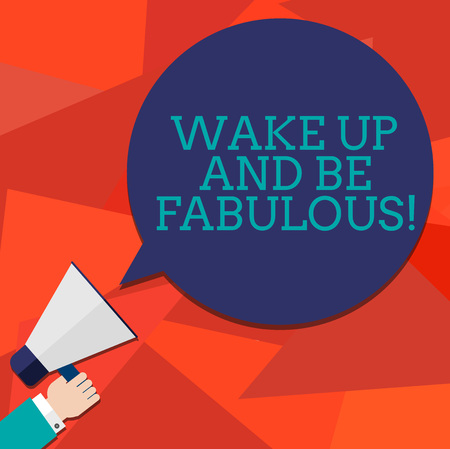 Conceptual hand writing showing Wake Up And Be Fabulous. Business photo showcasing Motivation inspiration encouragement for being great Hu analysis Hand Holding Megaphone Color Speech Bubble Reklamní fotografie