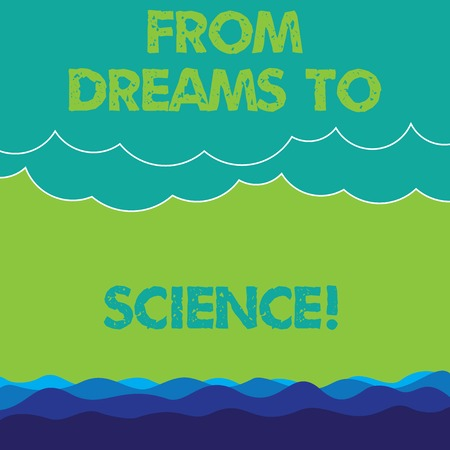 Conceptual hand writing showing From Dreams To Science. Business photo text Imagination transformed in reality technology Wave and Fluffy Heavy Cloud Seascape Scenic with Blank Text Space