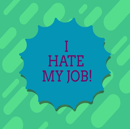 Conceptual hand writing showing I Hate My Job. Business photo text Don t like the assigned task No motivation to work or do Blank Seal with Shadow for Label Emblem Monogram Stamp Top Quality