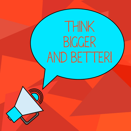Conceptual hand writing showing Think Bigger And Better. Business photo showcasing Have more great successful ideas Development Oval Outlined Speech Bubble Text Balloon with Sound icon Stock Photo