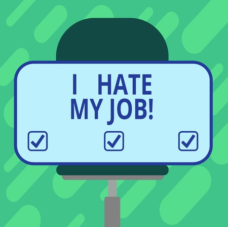 Conceptual hand writing showing I Hate My Job. Business photo showcasing Don t like the assigned task No motivation to work or do Blank Rectangular Shape Sticker Sitting on a Swivel Chair Фото со стока