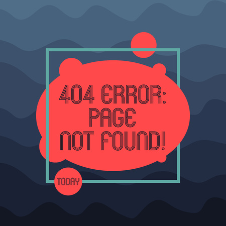 Text sign showing 404 Error Page Not Found. Conceptual photo Webpage on Server has been Removed or Moved Asymmetrical Blank Oval photo Abstract Shape inside a Square Outline