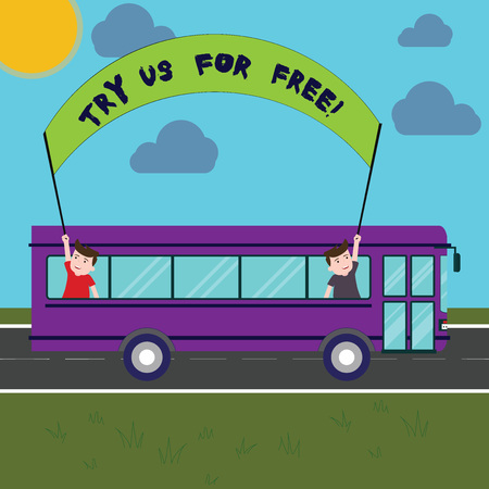 Writing note showing Try Us For Free. Business photo showcasing Trial at not any cost Offer promotion big discount Two Kids Inside School Bus Holding Out Banner with Stick on a Day Trip Stockfoto