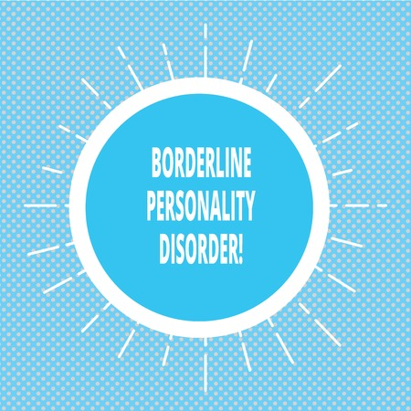 Handwriting text writing Borderline Personality Disorder. Concept meaning mental disorder marked by unstable moods Circle with Border and Thin Beam Lines Glowing Rays of Sunshine photo