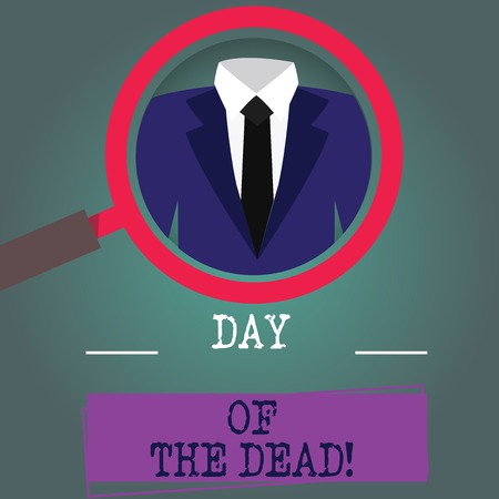 Word writing text Day Of The Dead. Business concept for Mexican celebration honouring showing that have passed away Magnifying Glass photo Enlarging Inspecting a Tuxedo and Label Tag Below Stockfoto