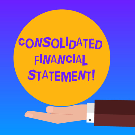 Handwriting text Consolidated Financial Statement. Concept meaning Total health of a whole group of companies Hu analysis Hand in Suit Offering Blank Solid Color Circle for  Posters