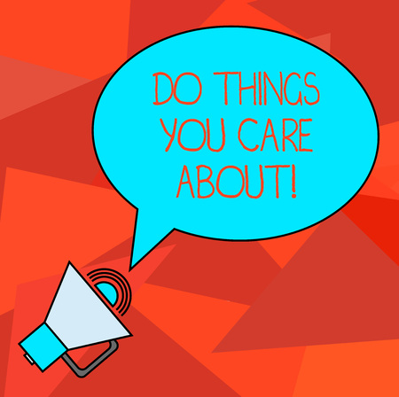 Conceptual hand writing showing Do Things You Care About. Business photo showcasing Make actions oriented to your desires Motivation Oval Outlined Speech Bubble Text Balloon with Sound icon Banque d'images