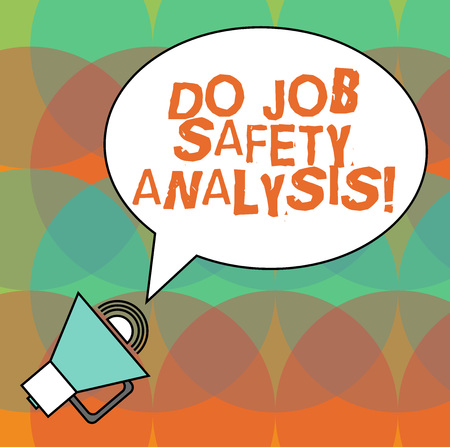 Conceptual hand writing showing Do Job Safety Analysis. Business photo text Business company security analytics control Oval Outlined Speech Bubble Text Balloon Megaphone with Sound icon Stock Photo