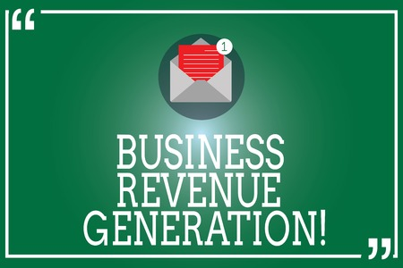 Handwriting text Business Revenue Generation. Concept meaning markets and sells a product to produce income Open Envelope with Paper New Email Message inside Quotation Mark Outline Archivio Fotografico