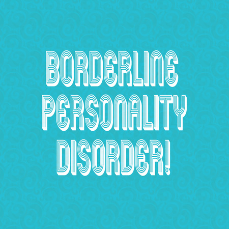Text sign showing Borderline Personality Disorder. Conceptual photo mental disorder marked by unstable moods Halftone Watermark Seamless Images Design photo Prints on Blank Square