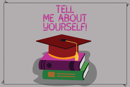 Conceptual hand writing showing Tell Me About Yourself. Business photo text Talk about your demonstratingal qualities and skills Color Graduation Hat with Tassel 3D Academic cap on Books 스톡 콘텐츠 - 114195435