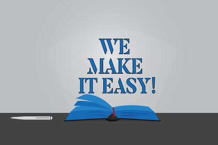 Text sign showing We Make It Easy. Conceptual photo Offering solutions alternatives make an easier job ideas Color Pages of Open Book photo on Table with Pen and Light Beam Glaring