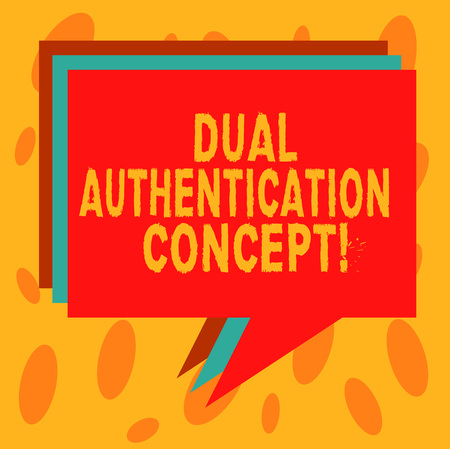 Writing note showing Dual Authentication Concept. Business photo showcasing Need two types of credentials for authentication Stack of Speech Bubble Different Color Piled Text Balloon