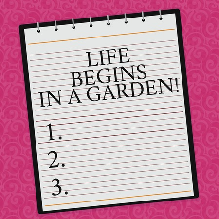 Conceptual hand writing showing Life Begins In A Garden. Business photo showcasing Agriculture Plants growing loving for gardening Lined Spiral Color Notepad on Watermark Printed Background