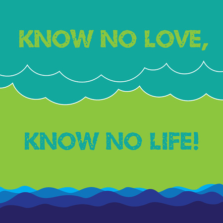 Conceptual hand writing showing Know No Love Know No Life. Business photo text Lovely inspiration motivation excellent experience Wave and Fluffy Heavy Cloud Seascape Scenic with Blank Text Space 版權商用圖片