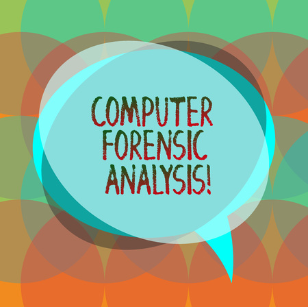 Word writing text Computer Forensic Analysis. Business concept for evidence found in computers and storage media Blank Speech Bubble photo and Stack of Transparent Circle Overlapping Stock Photo
