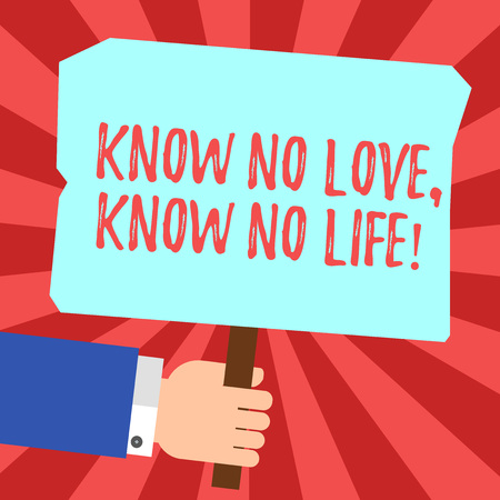 Handwriting text Know No Love Know No Life. Concept meaning Lovely inspiration motivation excellent experience Hu analysis Hand Holding Blank Colored Placard with Stick photo Text Space Archivio Fotografico