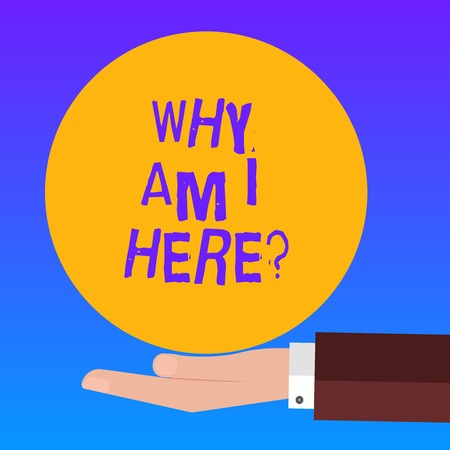 Handwriting text Why Am I Here. Concept meaning Questions about the purpose and meaning of huanalysis existence Hu analysis Hand in Suit Offering Blank Solid Color Circle for Logo Posters Stock Photo