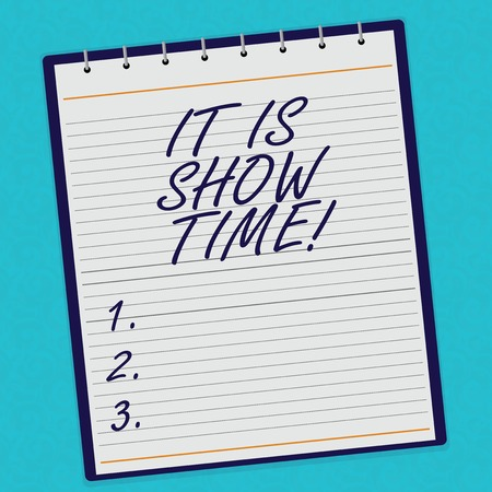 Handwriting text It Is Show Time. Concept meaning Entertainment business starting perforanalysisce in stage Lined Spiral Top Color Notepad photo on Watermark Printed Background