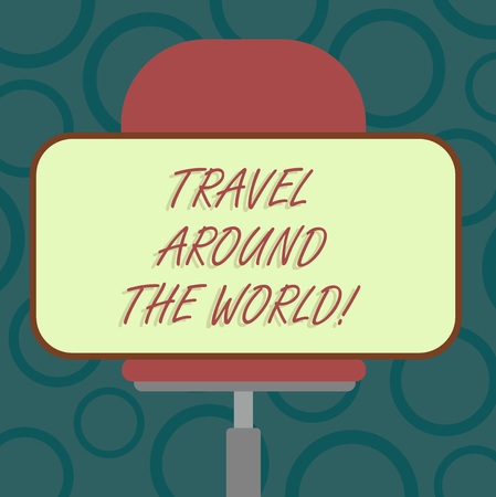 Writing note showing Travel Around The World. Business photo showcasing Traveling abroad know new places tourism trip Blank Rectangular Shape Sticker Sitting Horizontally on a Swivel Chair