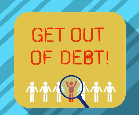 Text sign showing Get Out Of Debt. Conceptual photo No prospect of being paid any more and free from debt Magnifying Glass Over Chosen Man Figure Among the Hu analysis Dummies Line Up Banco de Imagens