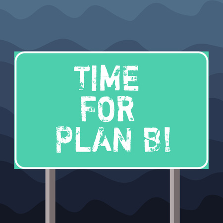 Writing note showing Time For Plan B. Business photo showcasing Apply new strategies to obtain success changing plans Blank Outdoor Color Signpost photo with Two leg and Outline