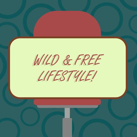 Writing note showing Wild And Free Lifestyle. Business photo showcasing Freedom natural way of living outdoor activities Blank Rectangular Shape Sticker Sitting Horizontally on a Swivel Chair