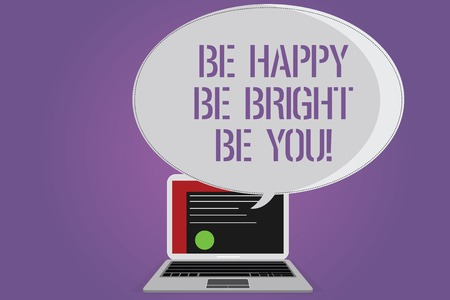 Conceptual hand writing showing Be Happy Be Bright Be You. Business photo text Selfconfidence good attitude enjoy cheerful Certificate Layout on Laptop Screen and Halftone Speech Bubble Stok Fotoğraf - 114214684
