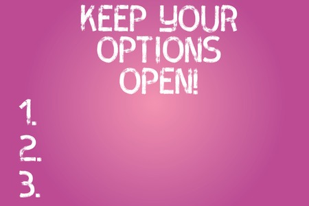Conceptual hand writing showing Keep Your Options Open. Business photo text Manage consider all the possible alternatives Color Rectangular Shape Outline and Round Beam in Center Фото со стока