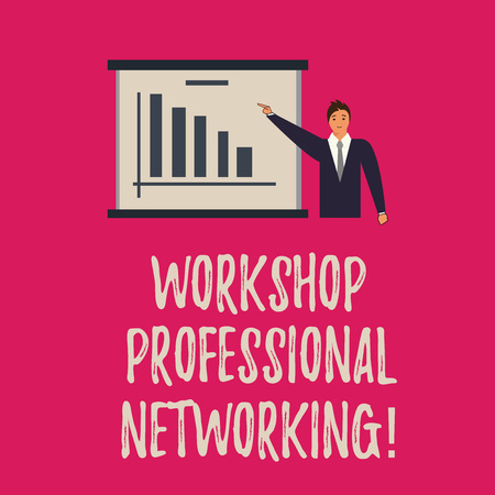 Handwriting text writing Workshop Professional Networking. Concept meaning Activities to expand the connections Man in Business Suit Standing Pointing a Board with Bar Chart Copy Space