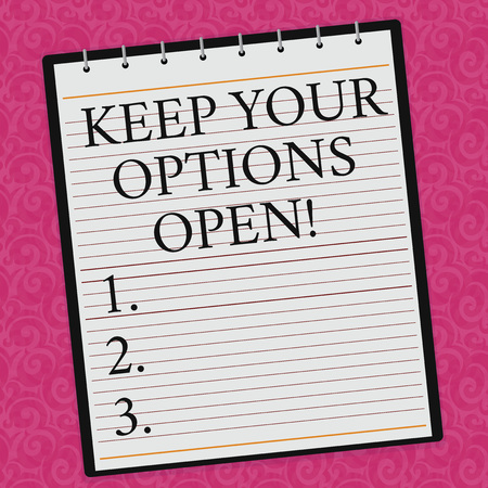 Conceptual hand writing showing Keep Your Options Open. Business photo showcasing Manage consider all the possible alternatives Lined Spiral Color Notepad on Watermark Printed Background Фото со стока