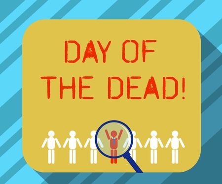 Text sign showing Day Of The Dead. Conceptual photo Mexican celebration honouring showing that have passed away Magnifying Glass Over Chosen Man Figure Among the Hu analysis Dummies Line Up Stock fotó