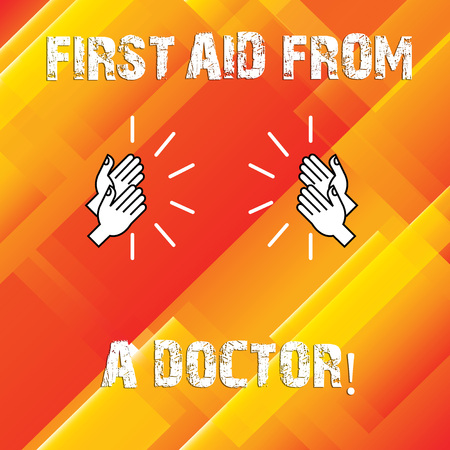 Writing note showing First Aid From A Doctor. Business photo showcasing Medical assistance health care examinings support Hu analysis Hands Clapping with Sound on Geometrical Shapes