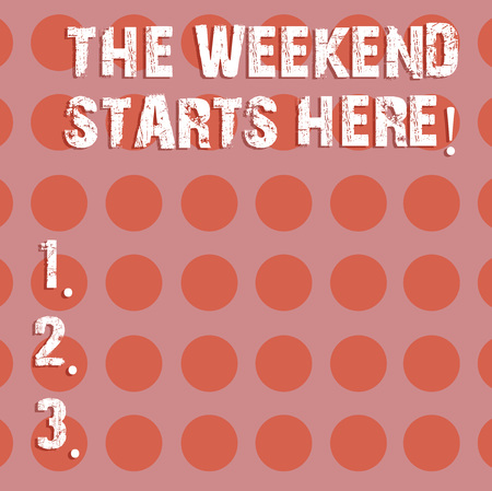 Text sign showing The Weekend Starts Here. Conceptual photo Final of the week starting Friday party celebration Circle photo Two Tone Blank Copy Space Template for Posters Ad Cards