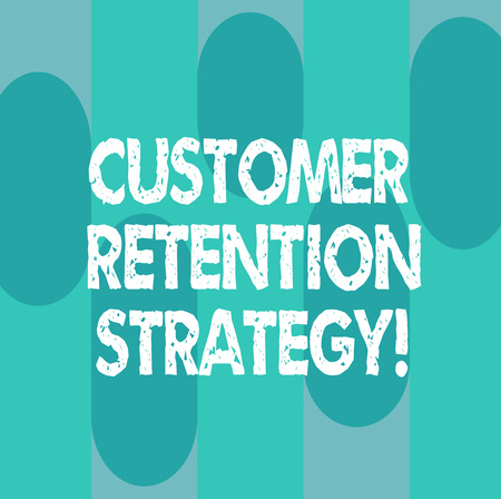 Conceptual hand writing showing Customer Retention Strategy. Business photo showcasing Actions to retain as analysisy customers as possible Oblong Multi Tone Blank Copy Space for Poster Wallpaper