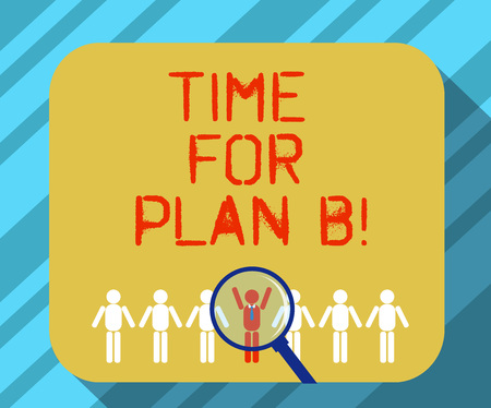 Text sign showing Time For Plan B. Conceptual photo Apply new strategies to obtain success changing plans Magnifying Glass Over Chosen Man Figure Among the Hu analysis Dummies Line Up