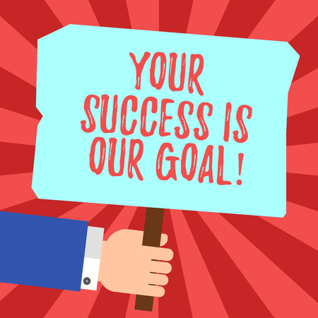 Handwriting text Your Success Is Our Goal. Concept meaning We can assist support you in your objectives Hu analysis Hand Holding Blank Colored Placard with Stick photo Text Space