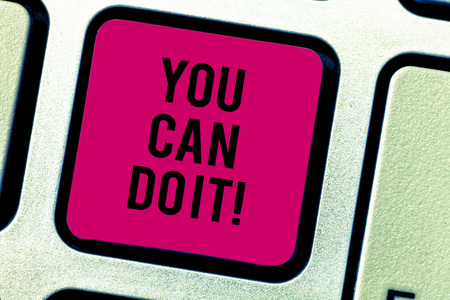 Text sign showing You Can Do It. Conceptual photo confident and willing to deal with problems or new tasks Keyboard key Intention to create computer message pressing keypad idea