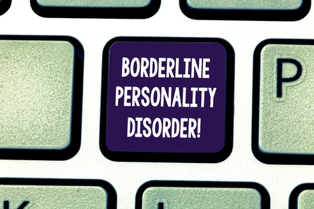Writing note showing Borderline Personality Disorder. Business photo showcasing mental disorder marked by unstable moods Keyboard key Intention to create computer message pressing keypad idea