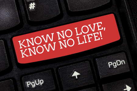 Writing note showing Know No Love Know No Life. Business photo showcasing Lovely inspiration motivation excellent experience Keyboard key Intention to create computer message pressing keypad idea 版權商用圖片
